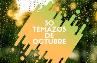 Los 30 temazos de octubre