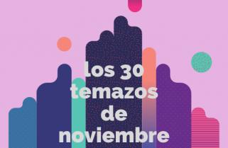 Los 30 temazos de noviembre